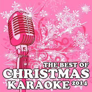 The Best of Christmas Karaoke 2014: All I Want for Christmas Is You, Santa Claus Is Coming to Town, Jingle Bell Rock, Rockin' Around the Christmas Tree & More!