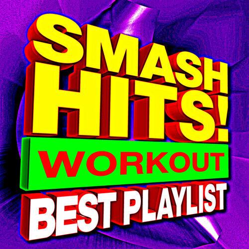 Smash Hits! Workout Best Playlist