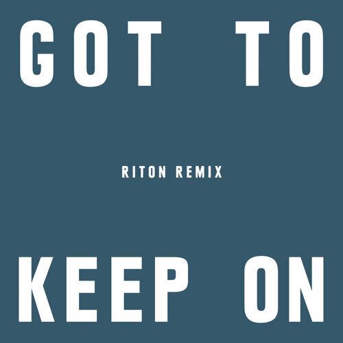 Got To Keep On - Riton Remix
