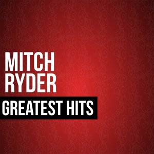 Mitch Ryder Greatest Hits