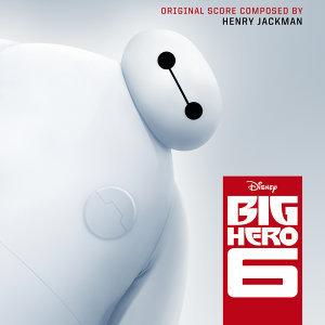 Big Hero 6 (大英雄天團電影原聲帶) - Original Motion Picture Soundtrack