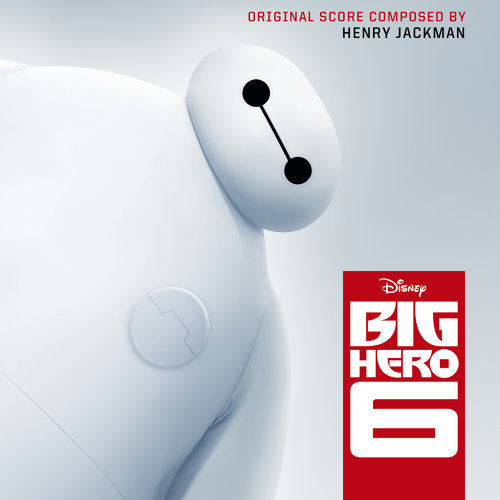Big Hero 6 (大英雄天團電影原聲帶) - Original Motion Picture Soundtrack