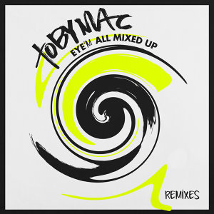 Eye'M All Mixed Up - Remixes