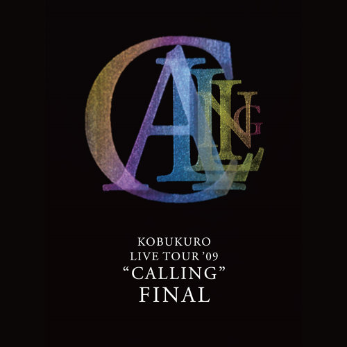 "KOBUKURO LIVE TOUR '09 ""CALLING"" FINAL"