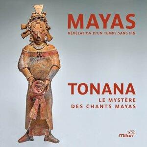 Mayas, révélation d'un temps sans fin - Le mystère des chants Mayas