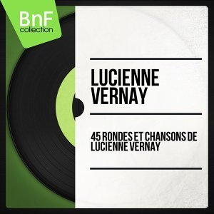 45 rondes et chansons de Lucienne Vernay - Mono Version
