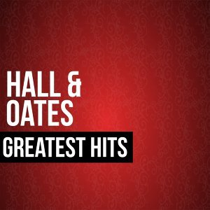 Hall & Oates Greatest Hits