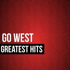 Go West Greatest Hits
