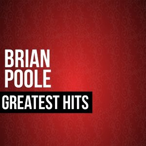 Brian Poole Greatest Hits