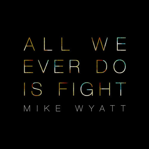 All We Ever Do Is Fight
