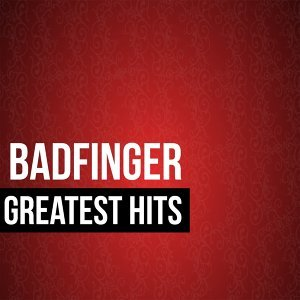Badfinger Greatest Hits - Re-recording