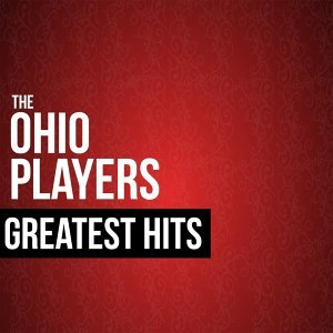 The Ohio Players Greatest Hits