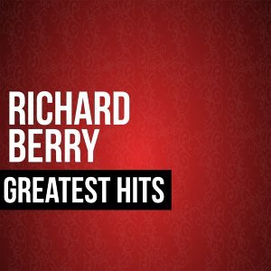 Richard Berry Greatest Hits