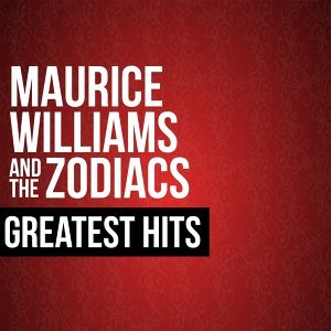 Maurice Williams & The Zodiacs Greatest Hits