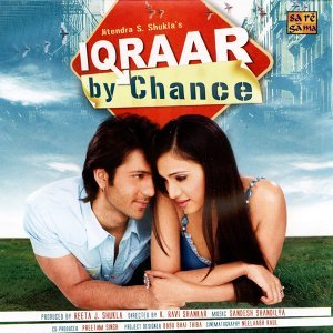 Iqraar - By Chance - Original Motion Picture Soundtrack