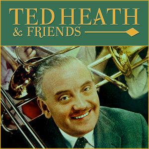 Ted Heath & Friends