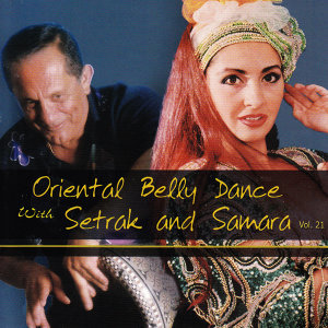 Oriental Belly Dance with Setrak and Samara Vol. 21