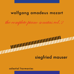 Wolfgang Amadeus Mozart: The Complete Piano Sonatas Vol. 2
