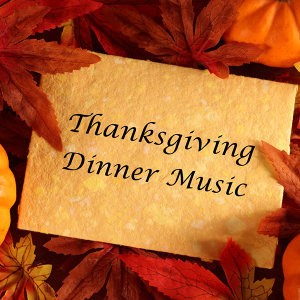 Thanksgiving Dinner Music: Relaxing Piano Songs for a Quiet Evening with Family