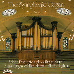 The Symphonic Organ - Vol 2 / The Organ of the Albert Hall, Nottingham