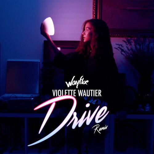 Drive (Wayfloe Remix)