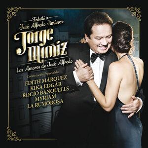 Jorge Muñiz Los Amores De José Alfredo - Tributo A Jose Alfredo Jiménez