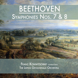 Beethoven: Symphonies Nos. 7 & 8