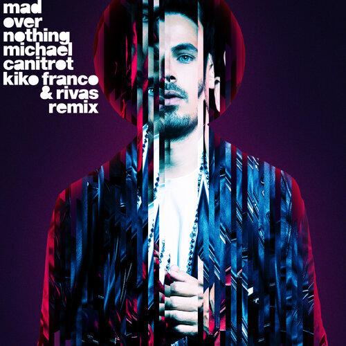 Mad Over Nothing (Kiko Franco & Rivas Remix)