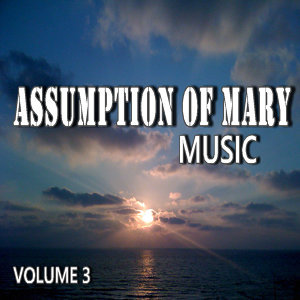 Assumption of Mary Music, Vol. 3