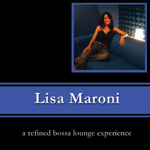 Lisa Maroni a Refined Bossa Lounge Experience