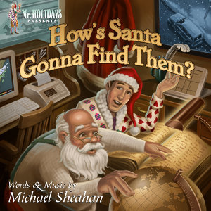 Mr. Holidays Presents How's Santa Gonna Find Them