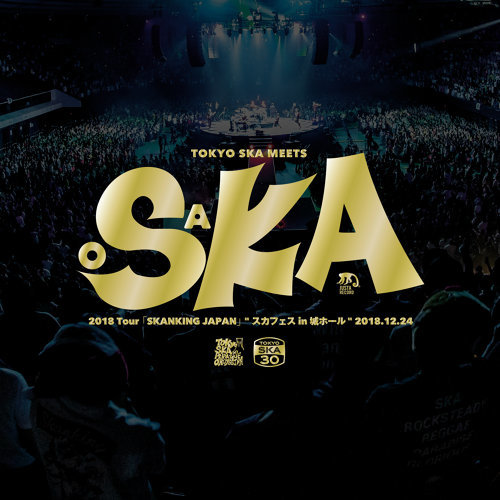 "2018 Tour「SKANKING JAPAN」""SKA FES in JO-HALL"" 2018.12.24"