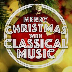 Merry Christmas with Classical Music