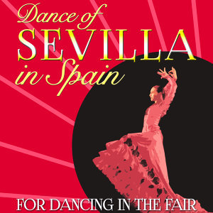 Dance of Sevilla in Spain. For Dancing in the Fair