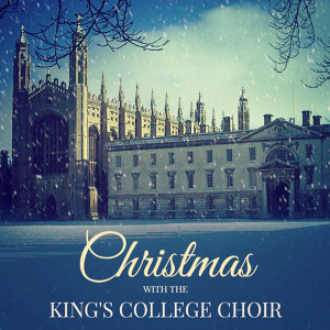 Christmas with the King's College Choir