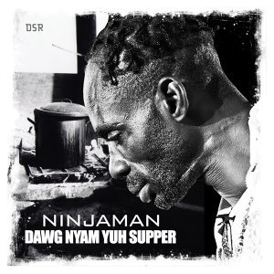 Dawg Nyam Yuh Supper - Single