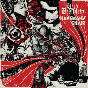 Acid Deathtrip / Hangman's Chair
