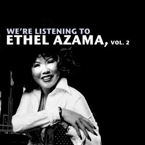 We're Listening to Ethel Azama, Vol. 2