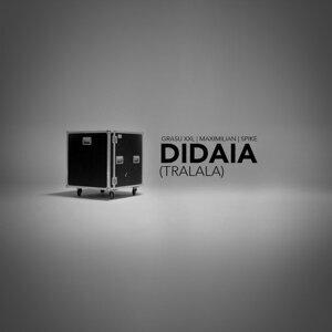 Didaia (TraLaLa) [feat. Maximilian & Spike]