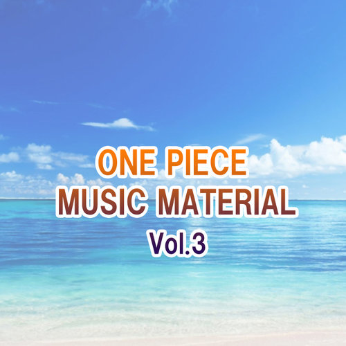 ONE PIECE MUSIC MATERIAL Vol.3