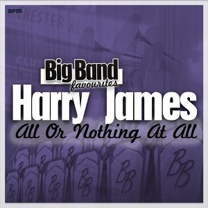 All or Nothing at All - Big Band Favourites
