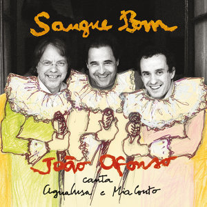 Sangue Bom - Canta Mia Couto e Agualusa / Deluxe