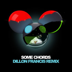 Some Chords - Dillon Francis Remix