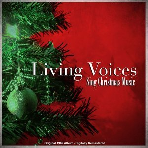 Living Voices Sing Christmas Music - Original 1962 Album Remastered