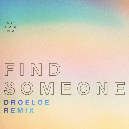 Find Someone - DROELOE Remix
