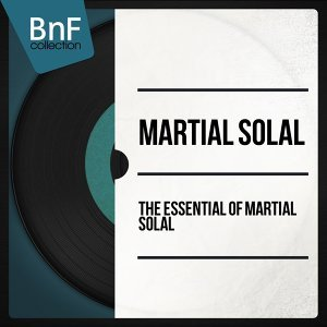 The Essential of Martial Solal