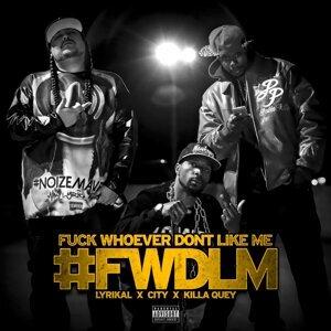 #Fwdlm (feat. City & Killa Quey)