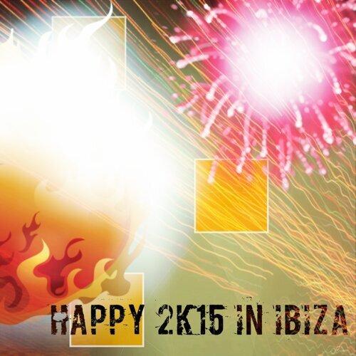 Various Artists - Happy 2K15 in Ibiza - 40 Top Songs 2015