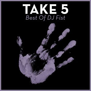Take 5 - Best of DJ Fist