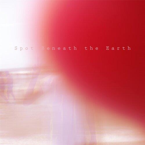 Spot Beneath the Earth
